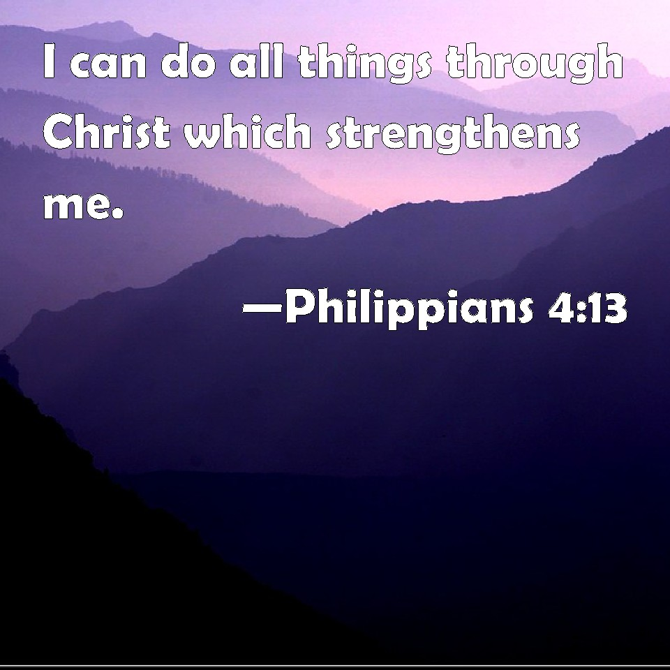 I Can Do All Things Through Christ Wallpaper: Philippians 4:13 I Can Do All Things Through Christ Which
