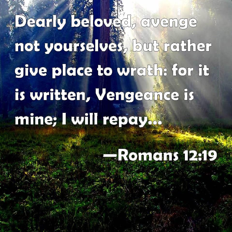 Vengeance Is Mine Saith The Lord