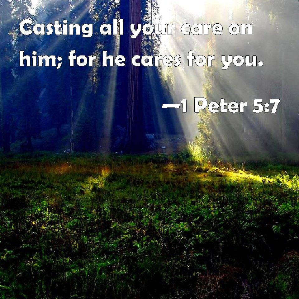 1 Peter 5:7 Casting all your care on him