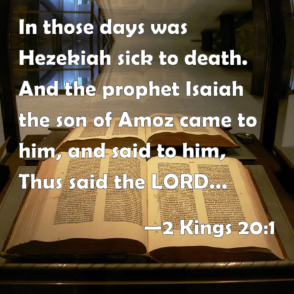 2 Kings 20:1 In those days was Hezekiah sick to death  And