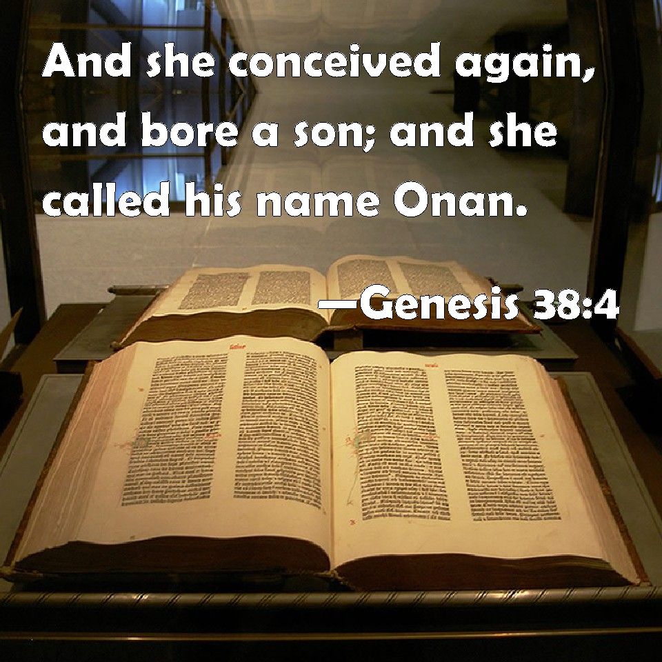 Genesis 38:4 And She Conceived Again, And Bore A Son; And