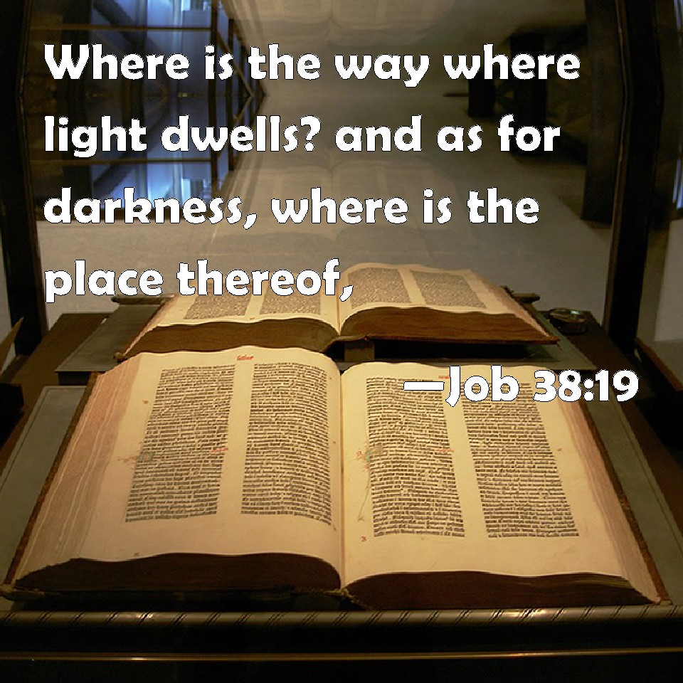 Image result for Where is the way where light dwelleth""