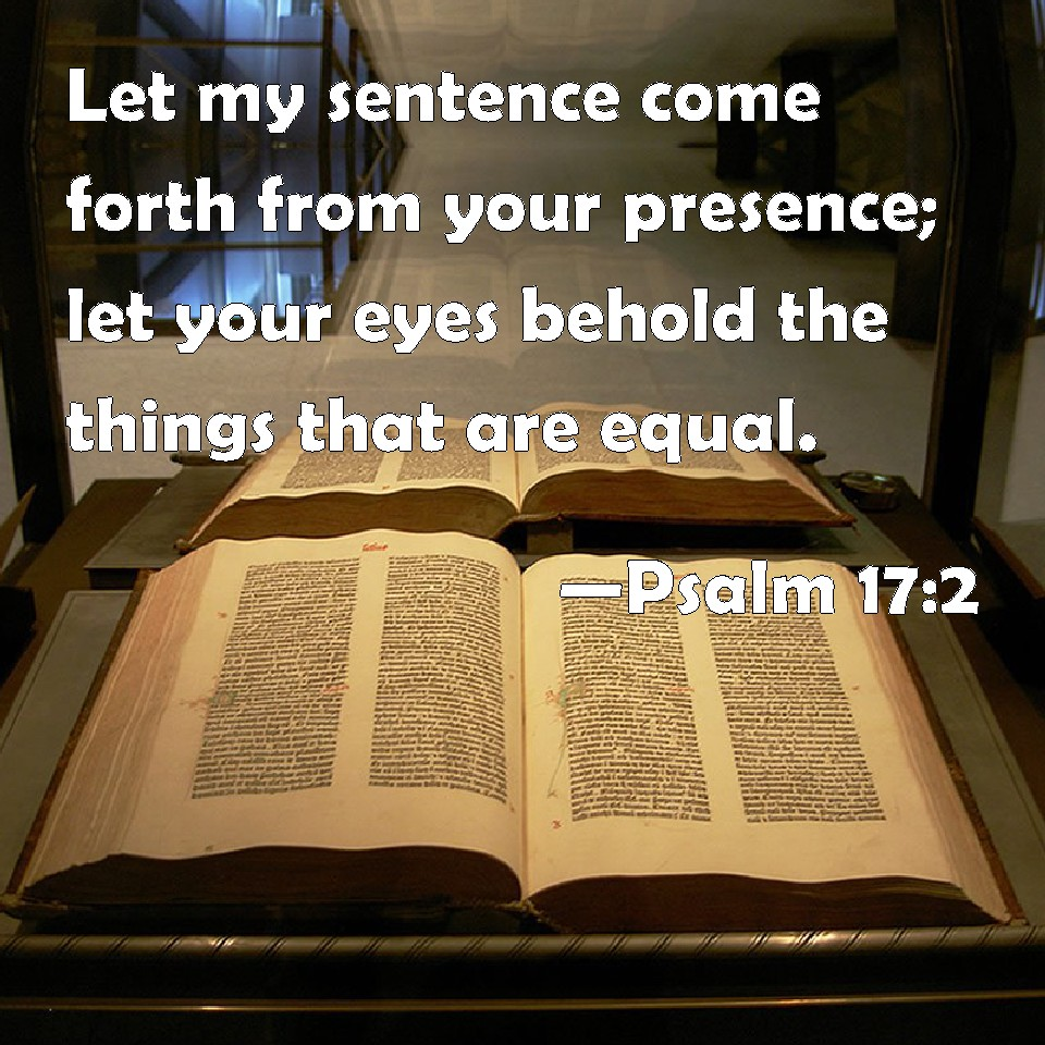 Psalm 17:2 Let my sentence come forth from your presence