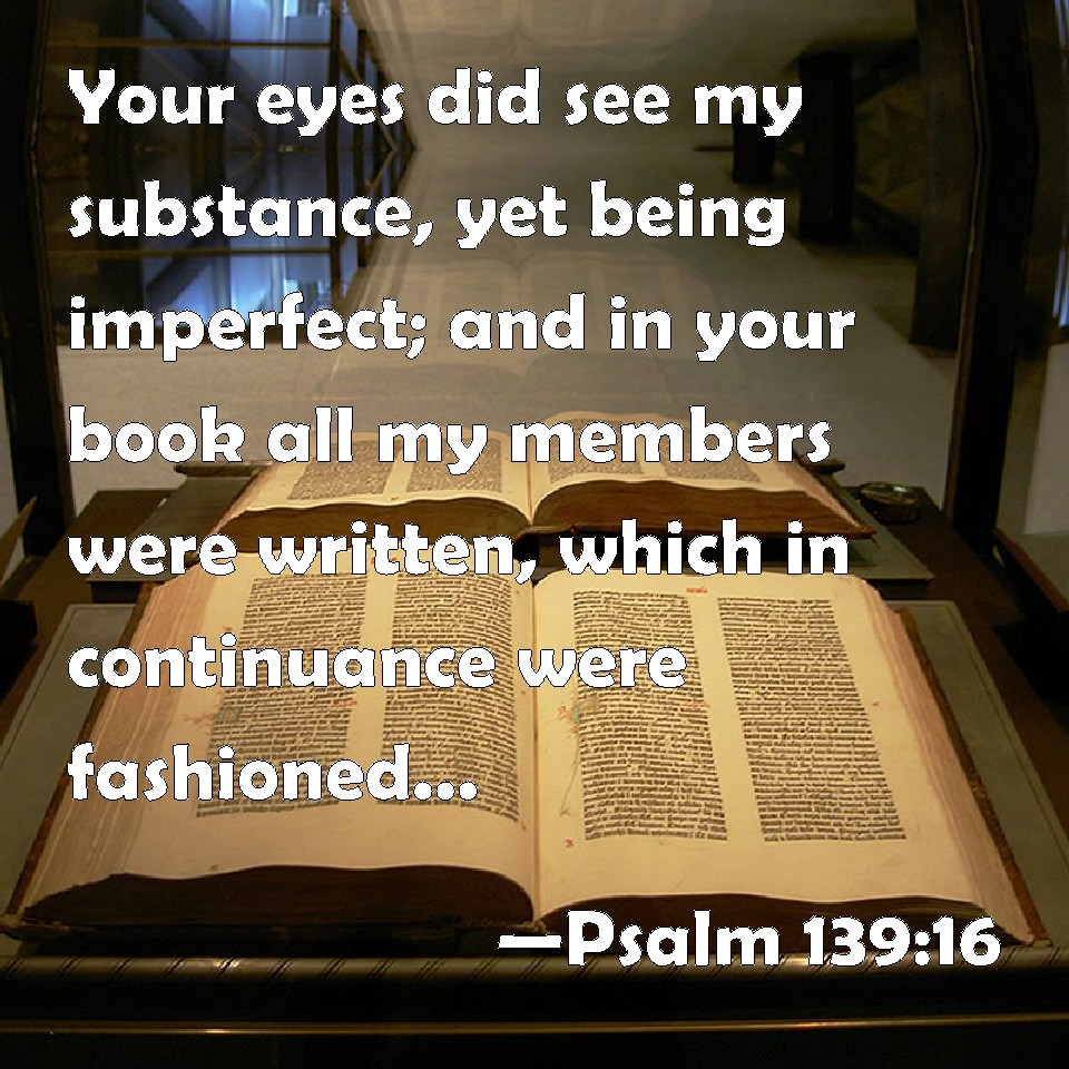 psalm 139 re written and explanations Commentary on psalm 139:1-6, 13-16, 23-24 by lg parkhurst, jr the international bible lesson (uniform sunday school series) for november 28, 2010 , is from psalm.