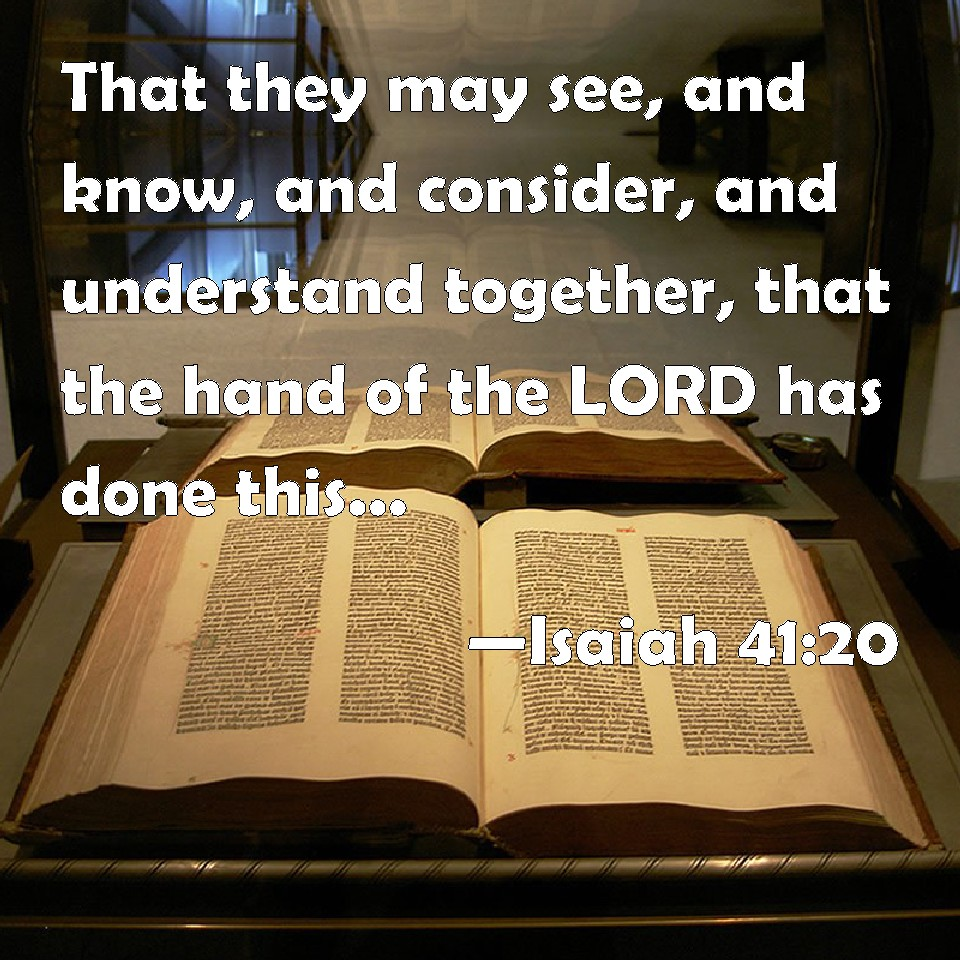Isaiah 41 20 That They May See And Know And Consider