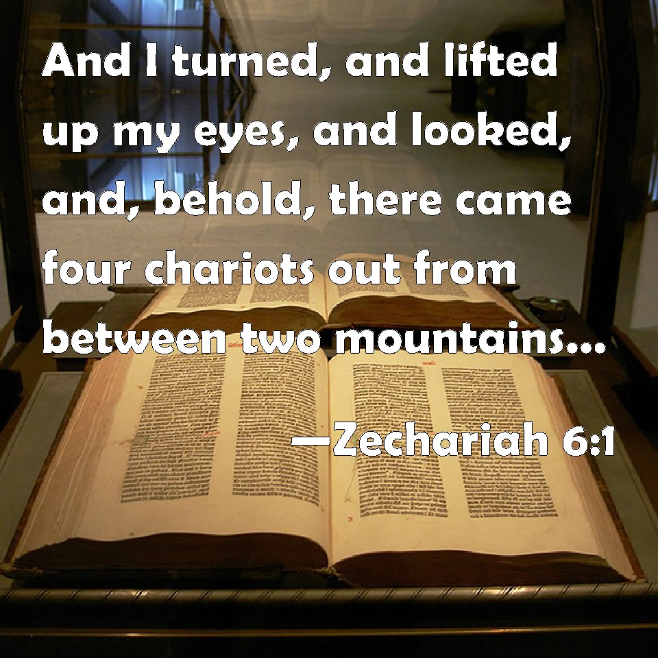Zechariah 6 1 and i turned and lifted up my eyes and looked and