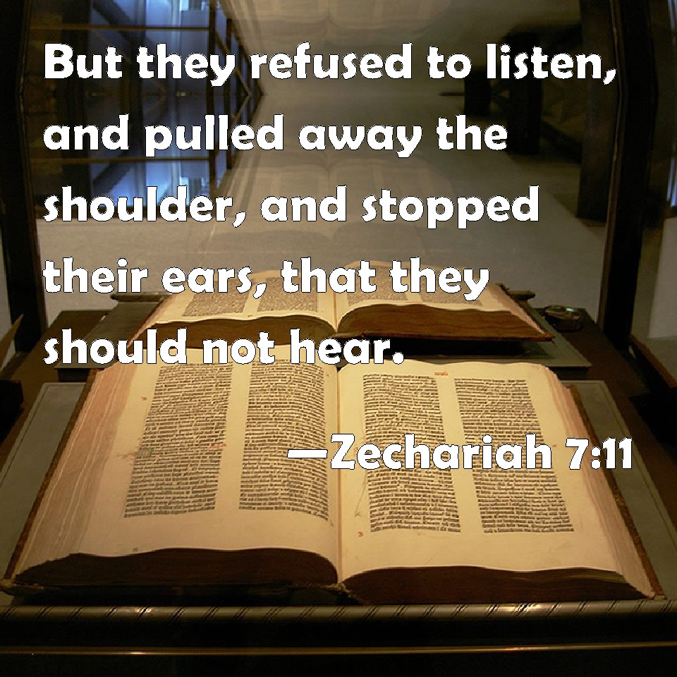 Zechariah 7 11 but they refused to listen and pulled away the