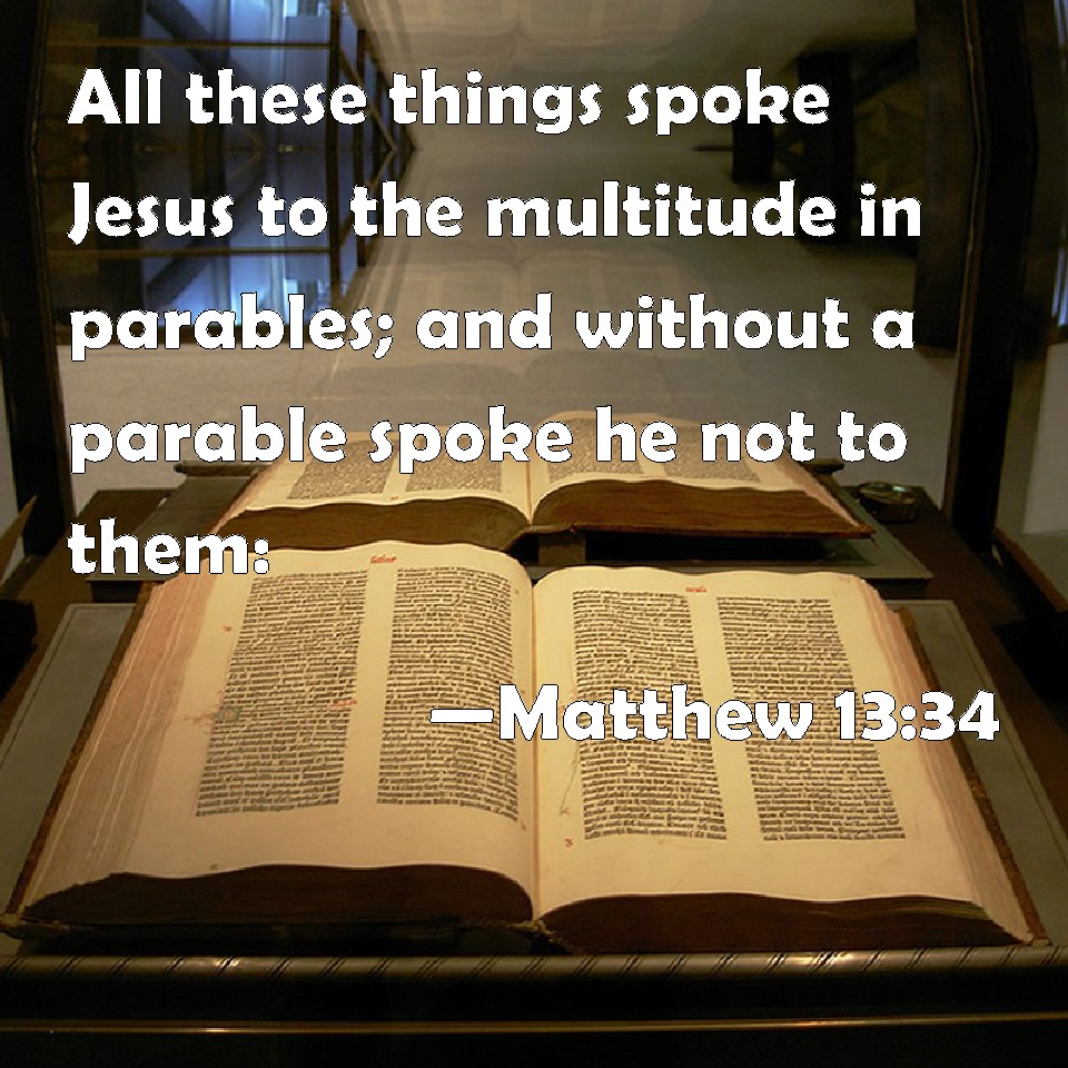 Matthew 13 34 All These Things Spoke Jesus To The