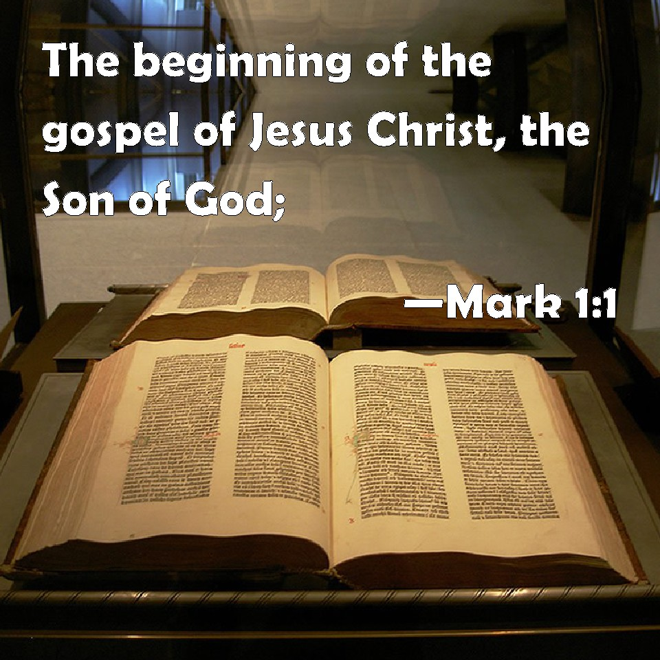 Mark 1 1 >> Mark 1 1 The Beginning Of The Gospel Of Jesus Christ The