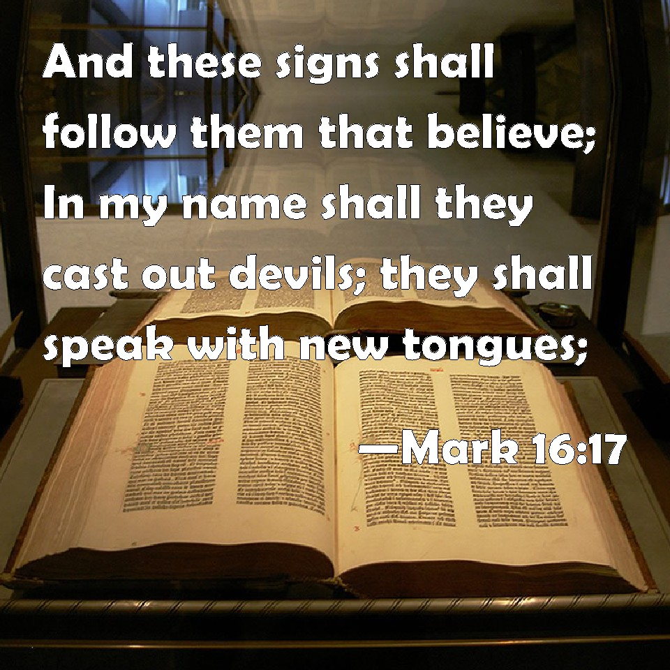Mark 16:17 And These Signs Shall Follow Them That Believe