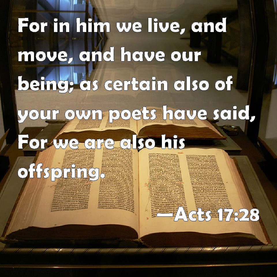 Acts 17 28 for in him we live and move and have our being as