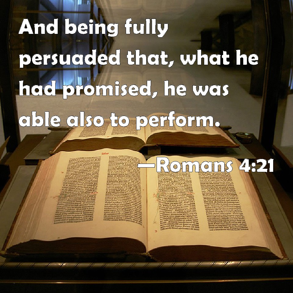 Romans 4:21 And Being Fully Persuaded That, What He Had