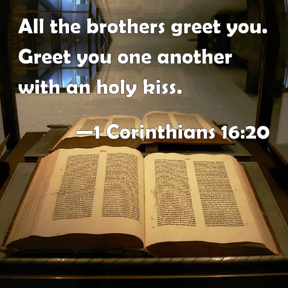 1 Corinthians 1620 All The Brothers Greet You Greet You One
