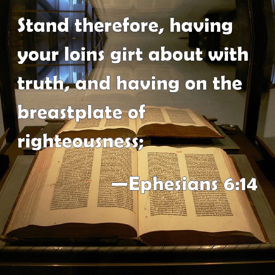 Ephesians 6 14 Stand Therefore Having Your Loins Girt About With