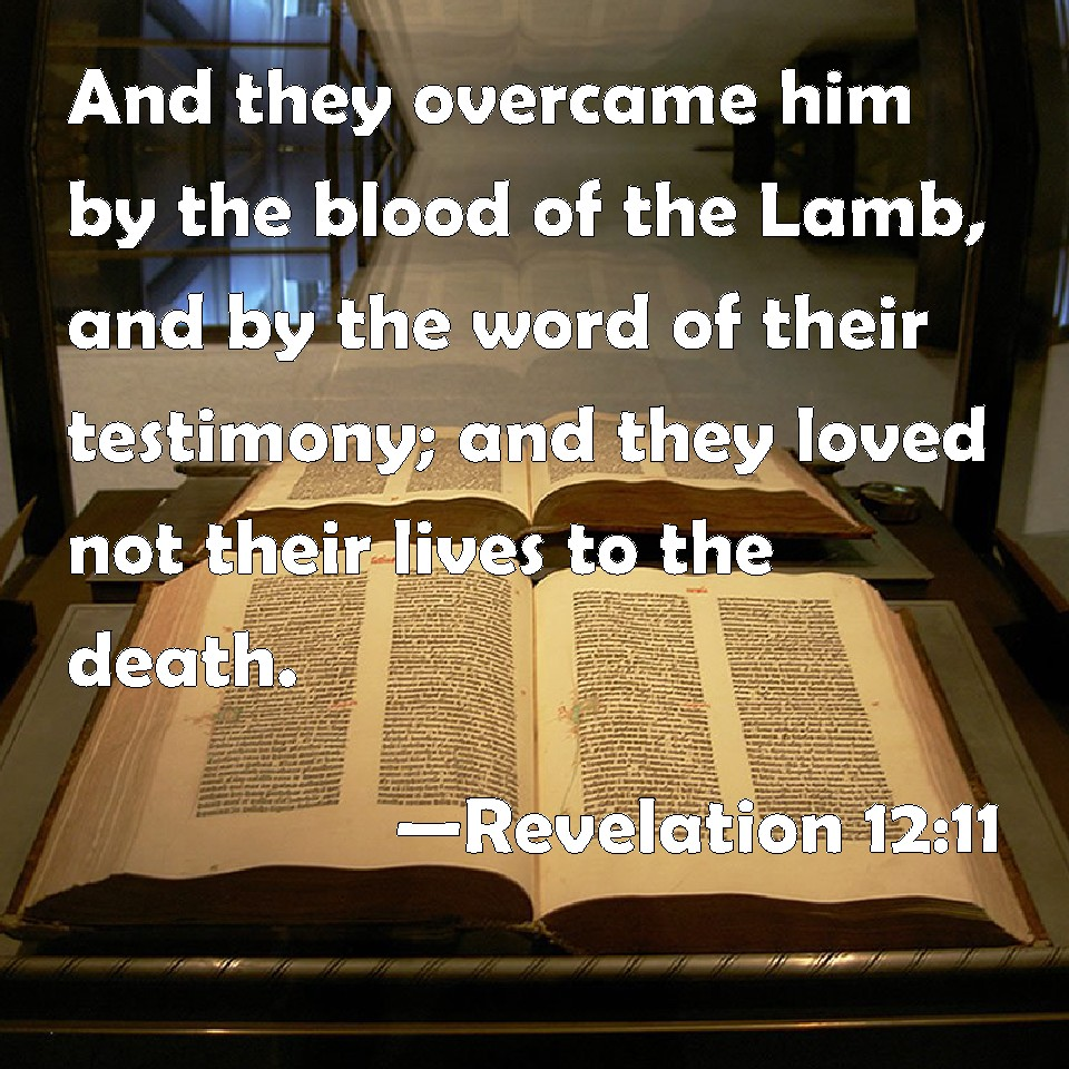 Revelation 12:11 And They Overcame Him By The Blood Of The