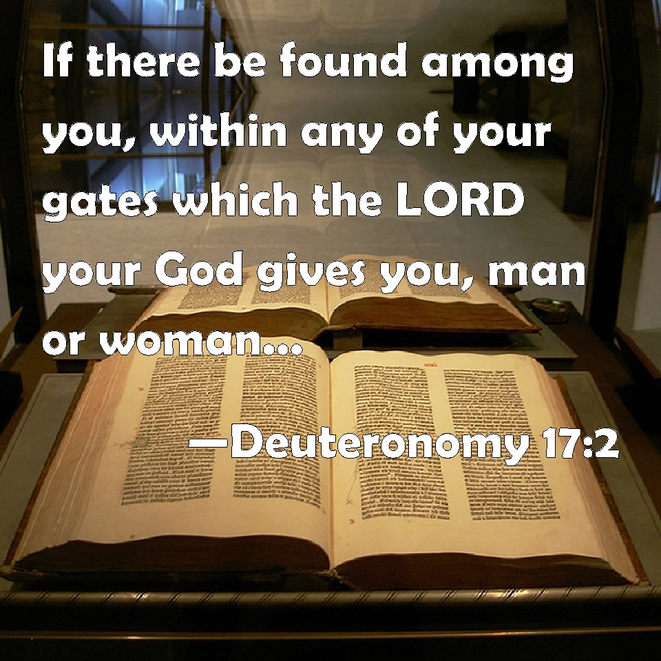 Deuteronomy 172 If There Be Found Among You Within Any Of Your
