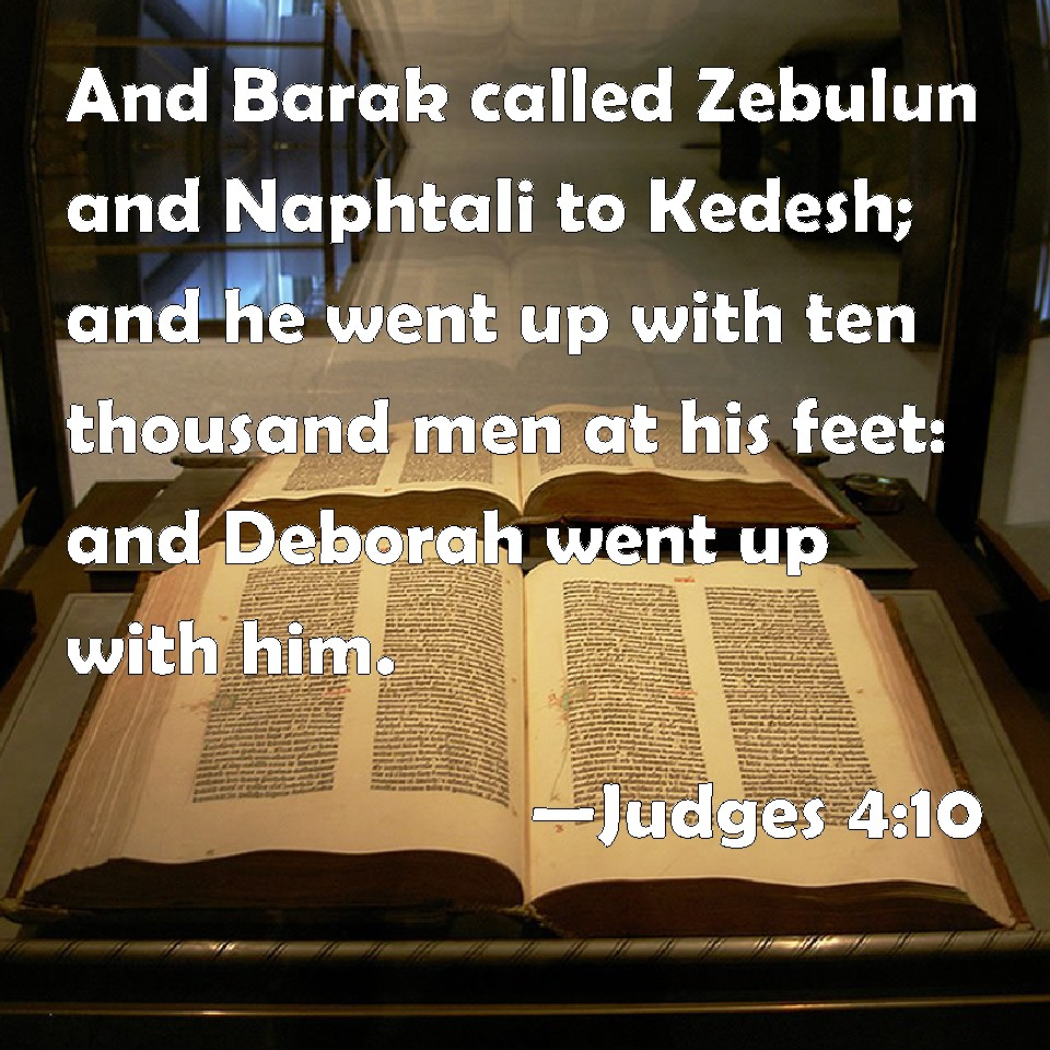 Judges 4:10 And Barak called Zebulun and Naphtali to Kedesh