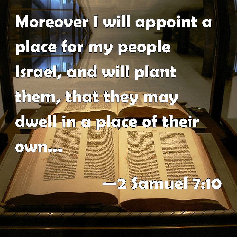 2 samuel 7 10 moreover i will appoint a place for my people israel and will plant them that. Black Bedroom Furniture Sets. Home Design Ideas
