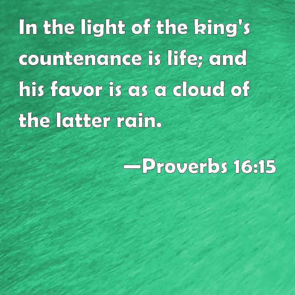 Proverbs 16:15 In The Light Of The King's Countenance Is